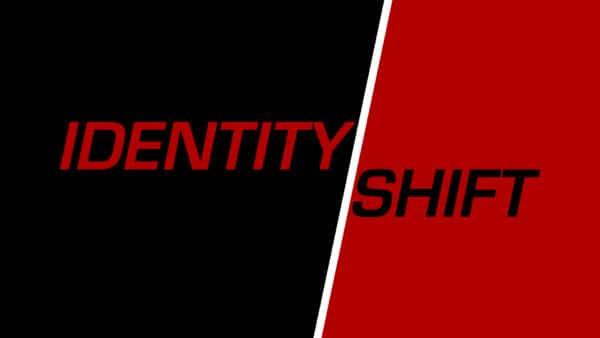 Identity Shift