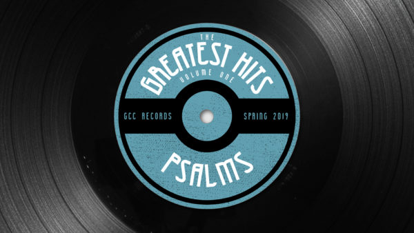 The Greatest Hits: Psalms